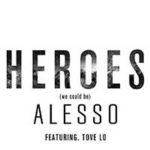 Alesso Feat. Tove Lo – Heroes (We Could Be)