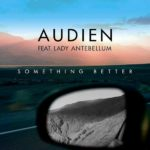 Audien Feat. Lady Antebellum – Something Better