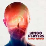 Bingo Players – Knock You Out