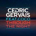 Cedric Gervais Feat. Coco – Through The Night