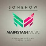 Dash Berlin & 3LAU Feat. Bright Lights – Somehow