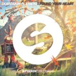 DubVision Feat. Emeni – I Found Your Heart