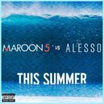 Maroon 5 Vs. Alesso – This Summer