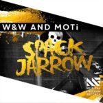 W&W And MOTi – Spack Jarrow